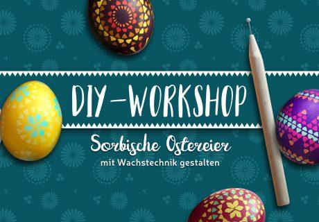 DIY-Workshop | Sorbische Ostereier mit Wachstechnik gestalten