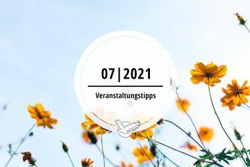 Veranstaltungstipps für Juli 2021