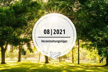 Veranstaltungstipps für August 2021
