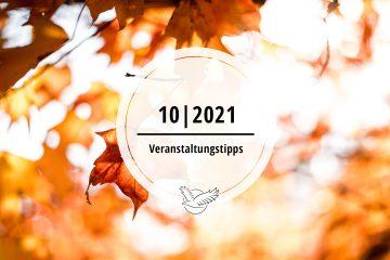 Veranstaltungstipps für Oktober 2021